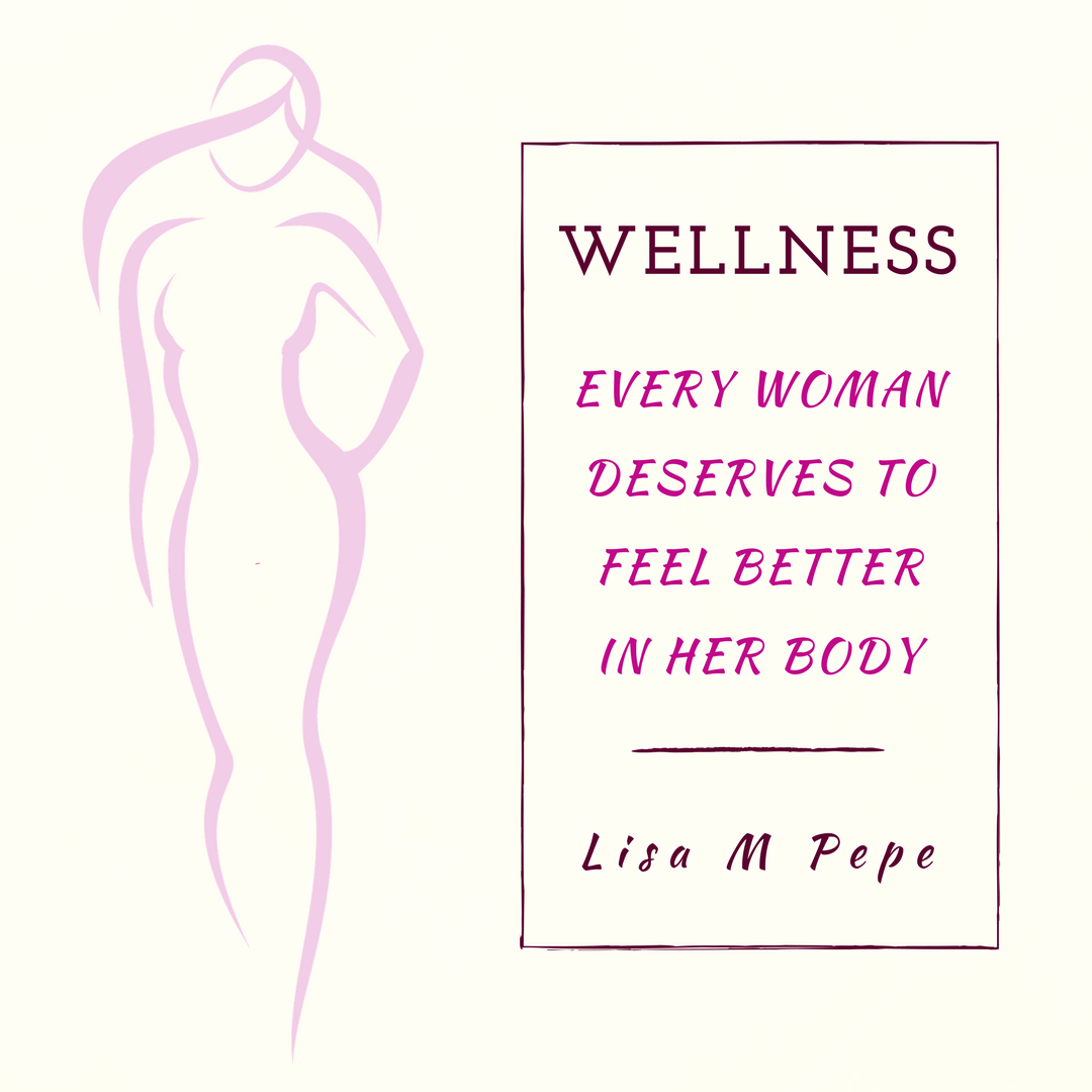 Woman's Wellness at LisaMPepe.com
